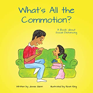 What's All the Commotion?: A Book about Social Distancing, Jessie Glenn, Kevin King, Yellow, Couch, Father, Daughter, Cushion, Talking, Green Couch, Corona, Non-fiction, Picture Books, Children's Books