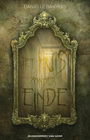Het Huis Zonder Einde, Daniëlle Bakhuis, Gold, Brown, Mirror, Hallway, Ghost, Shadow, Mystery, Urban Legends, Horror, Halloween, Spooky, Mental Health, Young Adult