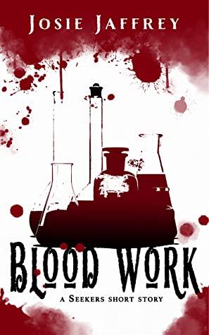 Red, Blood, Beakers, Blood Work, Josie Jaffrey, Seekers, Novella, Short, Red, Vampires, Mystery, Prequel, LGBT, Romance