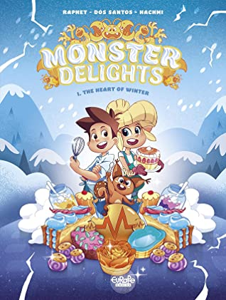 Monster Delights (1. The Heart Of Winter), Sylvain Dos Santos, Mariam Hachmi, David Raphet, Clouds, Snow, Cold, Pastries, Girl, Boy, Monsters, Children's Books, Graphic Novel, Blue,