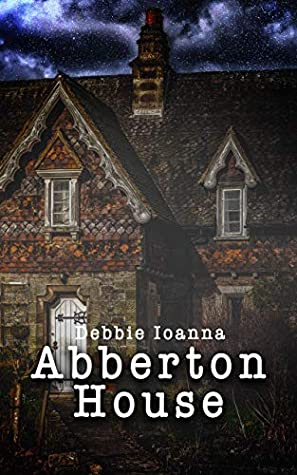 Abberton House, Debbi Ioanna, House, Clouds, Tower, Horror, Haunting, Haunted House, Ghosts, Past, Secrets, Mystery