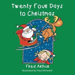 Fred Arthur, Green, Reindeer, Santa, Girl, Christmas, Holidays, Children's Books, 24 Days to Christmas,