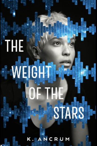 The Weight of the Stars, Sound Waves, Girl, White Hair, Stars, Romance, K. Ancrum, Blue, Black/White, LGBT, Romance, Sci-Fi, Space