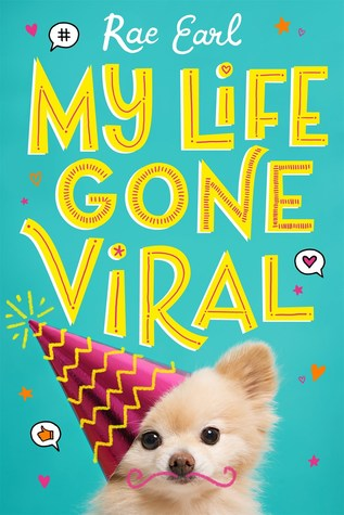 My Life Gone Viral, My Life Uploaded, Book 2, Rae Earl, Dog, Party Hat, Yellow Font, Young Adult, Funny, Fame, Online