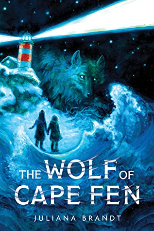 The Wolf of Cape Fen, Juliana Brandt, Lighthouse, Waves, Silhouettes, House, Wolf, Blue, Stars, Night, Fantasy, Children's Books, Mystery, Sisters