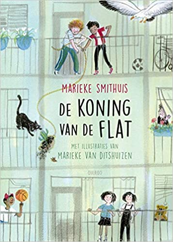 De Koning van de Flat, Marieke Smithuis, Marieke van Ditshuizen, Green/Gray/ Flat, Cat, Children, Seagull, Friendship, Humour, Short Stories, Illustrations, Children's Books, Family