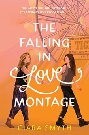 The Falling in Love Montage, Orange, Pink, Ferris Wheel, Two GIrls, Ciara Smyth, LGBT, Romance, Young Adult, Dementia