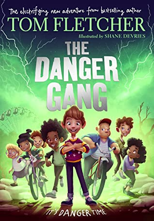 The Danger Gang, Tom Fletcher, Shane Devries, Green, Kids, Boys, Girls, Superpowers, Friendship, Family, Inventions, Poop Storms, Storms, Mystery