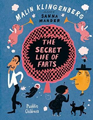 The Secret Life of Farts, Malin Klingenberg, Sanna Mander, Farts, Children's Books, Humour, Funny