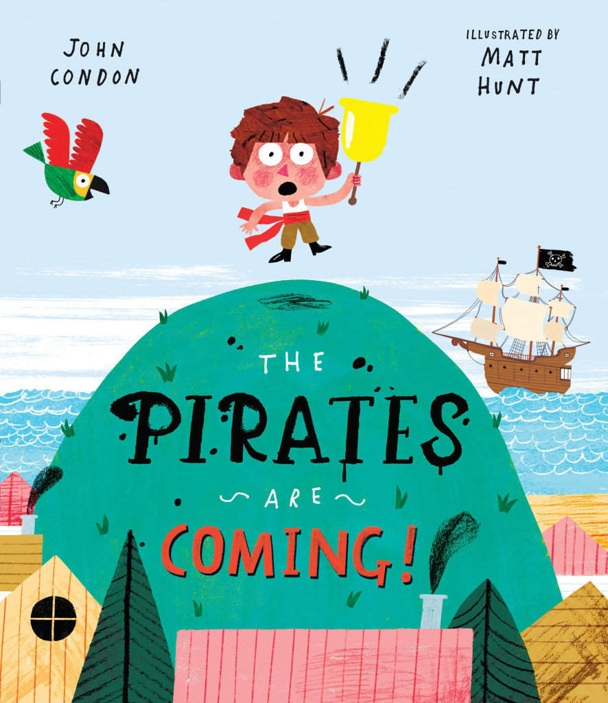 The Pirates Are Coming!, John Condon, Matt Hunt, Green Hill, Boy, Bell, Boat, Parrot, Houses, Village, Sea, Beach, Boy Who Cried Wolf, Pirate, Children's Books, Picture Books