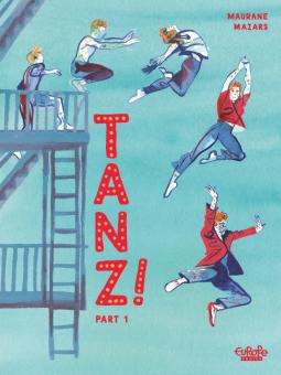 Tanz! - Part 1, Blue, Red Font, Man, Dancing, Jumping, Fire Escape, Building, Post-War, New York, Germany, LGBT, Romance, Maurane Mazars, Graphic Novel