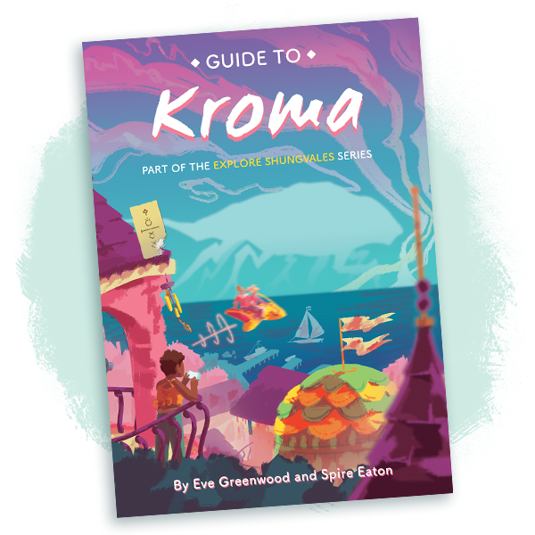 Guide to Kroma, Eve Greenwood, Spire Eaton, Purple, Blue, Building, Person, Flags, Ships, Hooverscooter, Sea, Monsters, Fantasy, Sci-Fi, Travel, Guide, Magic