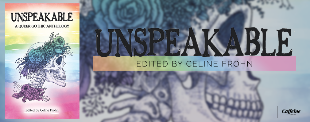 Unspeakable, Skull, Rainbow, Horror, Mystery, Anthology, LGBT, Short Stories, Creepy, Celine Frohn