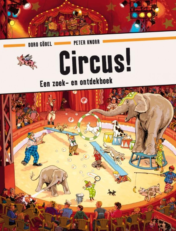 Doro Göbel, Peter Knorr, Circus, Search/Find Book, Children's Book, Humour, Elephant, Show, Clowns, Lights, Audience, Pig, Children's Books,
