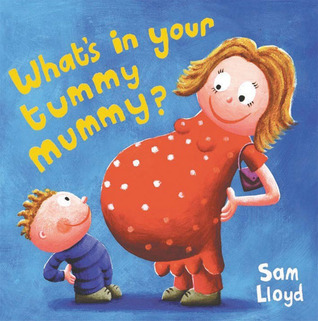 What's in Your Tummy Mummy?, Sam Lloyd, Blue, Red Dress, Child, Boy, Mother, Woman, Picture Book, Pregnancy, Children's Books