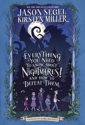Everything You Need to Know about Nightmares! and How to Defeat Them, Jason Segel, Kirsten Miller, Karl Kwasny, Blue, Moon, Children, Boys, Girls, Children's Books, Monsters, Guide, Fantasy, Family