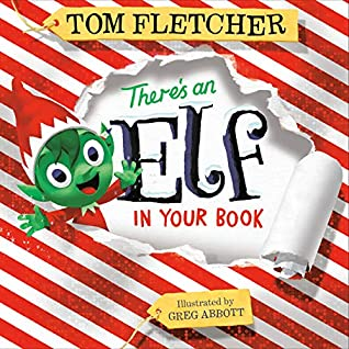 There's an Elf in Your Book, Who's in your book?, Tom Fletcher, Greg Abbott, Red, White, Stripes, Elf, Cute, Picture Book, Christmas, Children's Books, Fantasy