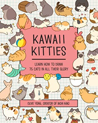 Kawaii Kitties: Learn How to Draw 75 Cats in All Their Glory, Cats, Drawing, Crafts, Non-Fiction, Cute, Kawaii, Olive Yong