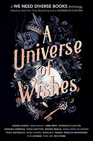 A Universe of Wishes, Skulls, Crowns, Keys, Gold, Black, Dhonielle Clayton, Young Adult, Short Stories, Anthology, Fantasy, Young Adult, LGBT, Romance, Sci-Fi