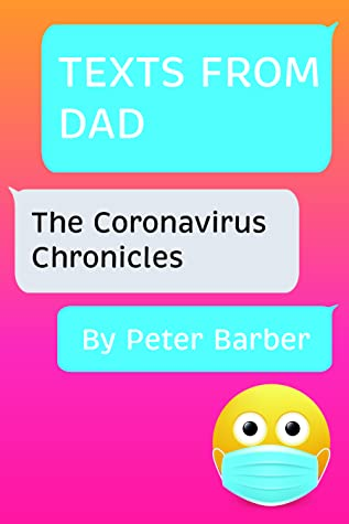 Texts From Dad, Peter Barber, Pink, Gradient, Emoji, Mask, Blogposts, Blogging, Diary, Corona, Non-Fiction