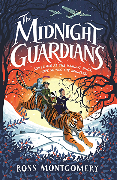 The Midnight Guardians, Ross Montgomery, Tiger, Children, Imaginary, Fantasy, Historical Fiction, WWII, Airplanes, Sunset, Thorns, Snow, Winter, Children's books