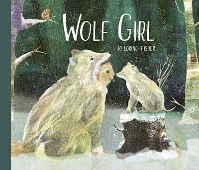 Wolf Girl, Children's Books, Snow, Wolves, Picture Books, Bravery, Girl, Wolf, Forest, Snowy Scenery, Jo Loring-Fisher
