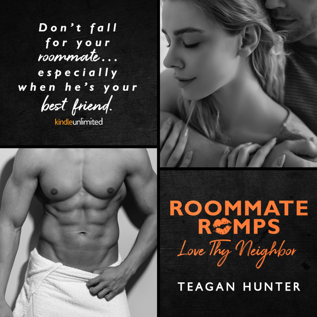 Roommate Romps, Love Thy Neighbour, Roommates, Friends, Romance, Orange Font, Halfnaked Guy, Swoon, Teagan Hunter