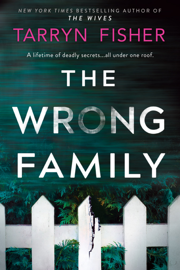 The Wrong Family, Tarryn Fisher, House, Tree, Thriller, Mystery, Family, Secrets, Twists, Fence