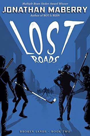Lost Roads, Broken Lands, Book 2, Jonathan Maberry, Zombies, Post-apocalypse, dystopia, blue, white font, silhouettes, zombies, people