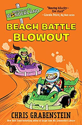Beach Battle Blowout, Go Karts, Chris Grabenstein, Welcome to Wonderland, Book 4, Orange, Girl, Boy, Motel, Grandparents, Family, Humour, Children's Books, Illustrations