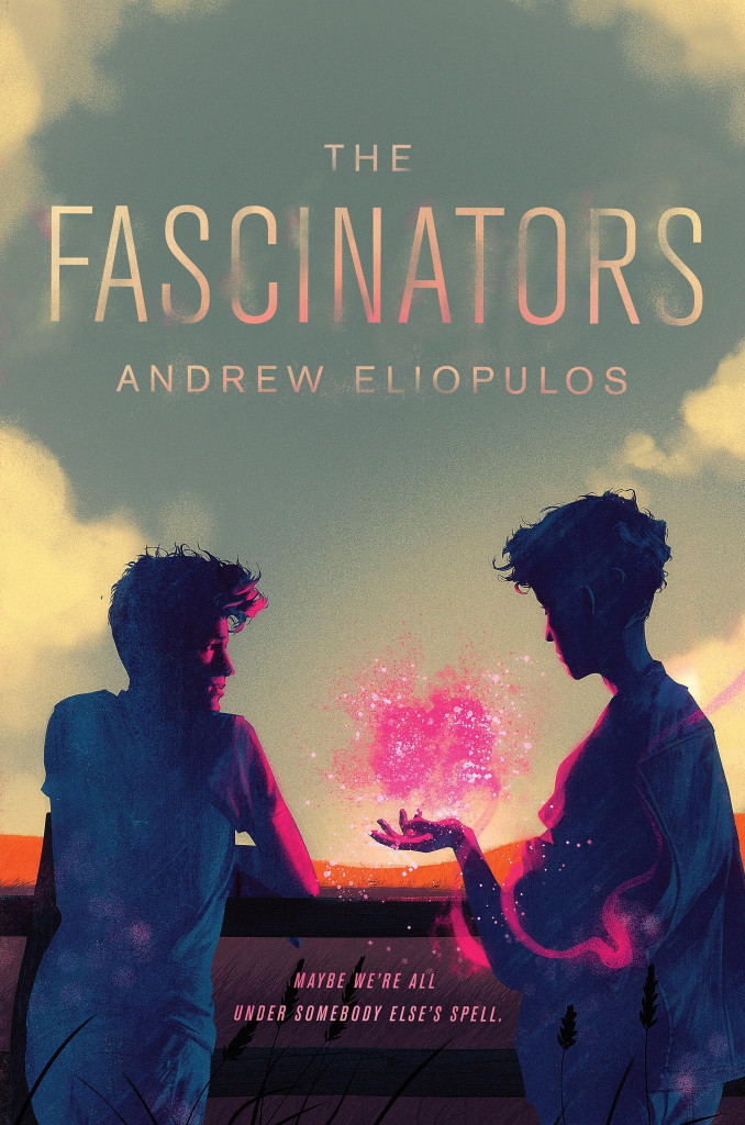 The Fascinators, Andrew Eliopulos, Cloud, Boys, Magic, LGBT, Fantasy, Friendship, Romance, Young Adult