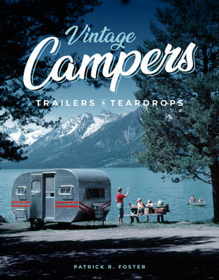 Vintage Campers Trailers Teardrops, Patrick R. Foster, Blue, Camper, Non-Fiction, Photographs