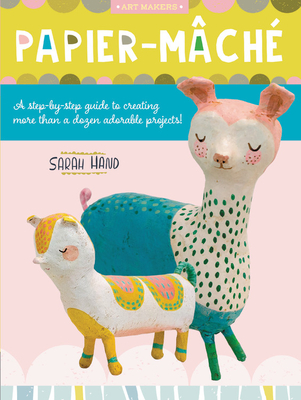 Papier Mache, Sarah Hand, Cute, Adorable, Crafts, Non-Fiction, Cute