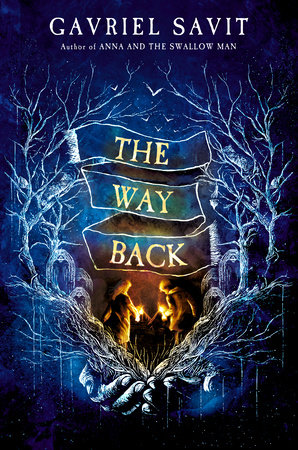 The Way Back, Gavriel Savit, Trees, Fire, Silhouettes, Young Adult, Historical Fiction, Jewish, Mythology, Fantasy, Blue,