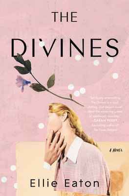 The Divines, Ellie Eaton, Man Hand, Woman, Flower, Boarding School, Now/Then, Teen, Fiction, Scandal