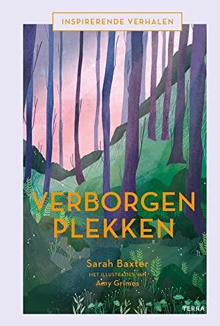 Verborgen plekken, Sarah Baxter, Amy Grimes, Forest, Trees, Hidden Spots, World, Travel, Non-fiction