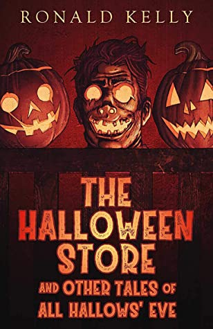 The Halloween Store and Other Tales of All Hallows' Eve, Ronald Kelly, Orange, Halloween, Spooky, Horror, Gore, Short Stories, Pumpkins, Heads, Murder, Essays