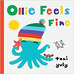 Ollie Feels Fine, Toni Yuly, Octopus, Friendship, Feelings, Starfish, Picture Book, Emotions, Children's Books