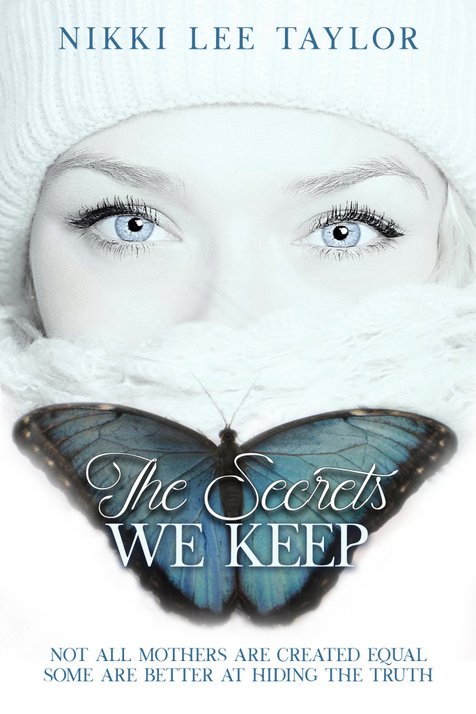 The Secrets We Keep, Nikki Lee Taylor, Thriller, Parenting, Secrets, Butterfly, Face, Hat, Blue Eyes