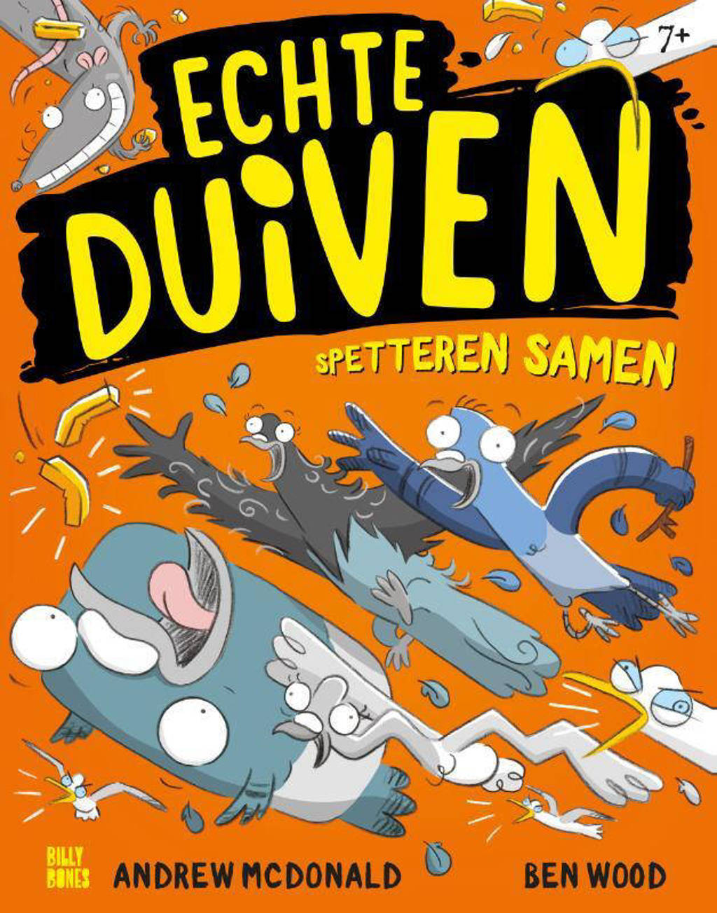 Echte Duiven spetteren samen, Real Pigeons, Book 4, Orange, Pigeons, Humour, Children's Books, Short Stories, Illustrations, Ben Wood, Fries, Rat