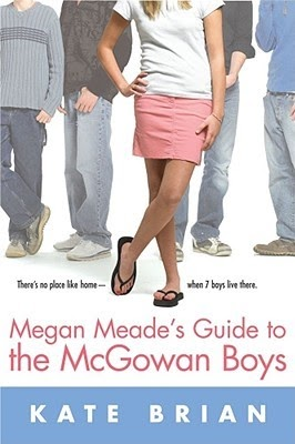 Megan Meade's Guide to the McGowan Boys, Legs, Girl, Skirt, Pants, Flipflops ,Young Adult, Romance, Family, Brothers, Kate Brian