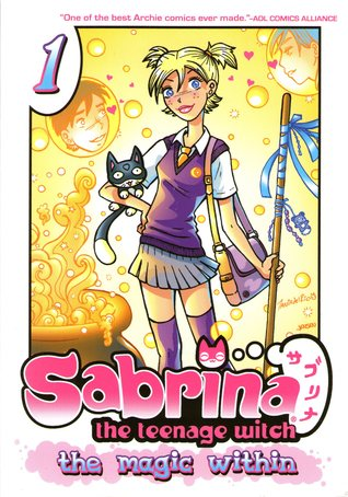 Sabrina the Teenage Witch: The Magic Within, Vol. 1, Tania del Rio, Jim Amash, Jeff Powll, Jason Jensen, Magic, Witches, WIzards, Romance, Young Adult, Graphic Novel, Fantasy, Yellow, Broom, Cat, Bubbles, Pink Letters
