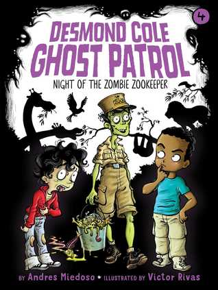 Night of the Zombie Zookeeper, Desmond Cole Ghost Patrol, Book 4, Zombies, Zoo, Animals, Humour, Children's Books, Humour, Andrés Miedoso, Victor Rivas, Boys,
