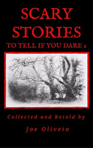 Scary Stories to Tell if You Dare 2, Joe Oliveto, Forest, Woods, Horror, Ghosts Short Stories
