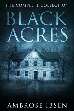 Black Acres: The Complete Collection, Ambrose Ibsen, Horror, Haunted House, Secrets, Paranormal, Ghosts, NOPE, Scary, Blue, Night, Trees, House
