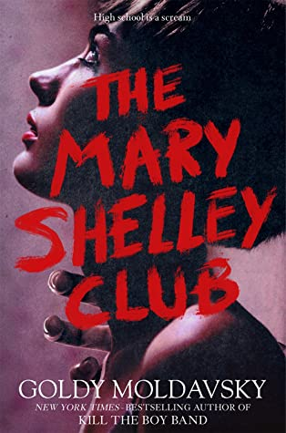 The Mary Shelley Club, Goldy Moldavsky, Girl, Face, Red Font, Horror, Mystery, Pranks, Young Adult