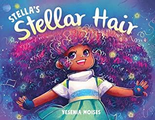 Stella's Stellar Hair, Yesenia Moises, Blue, Stars, Hair, Girl, Starry, Planets, Children's Books, Picture Book