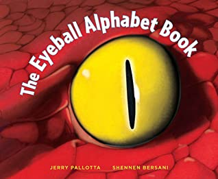 The Eyeball Alphabet Book, Jerry Pallotta, Shennen Bersani, Red, Eye, Animals, ABC, Non-fiction, Eyes, Facts, Sayings, Children's Books