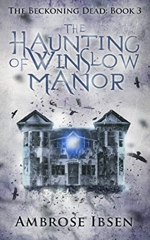 The Haunting of Winslow Manor, Gray, House, Birds, Demons, WTF, Ending????, Ghosts, Horror