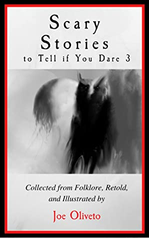 Scary Stories to Tell if You Dare 3, Joe Oliveto, Horror, Shadows, Ghosts, Short Stories